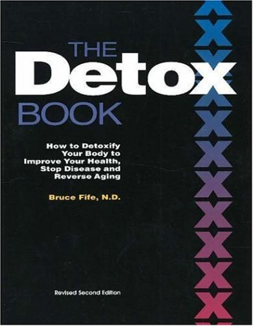 The Detox Book: How to Detoxify Your Body to Improve Your Health, Stop Disease, and Reverse Aging, 2nd Edition