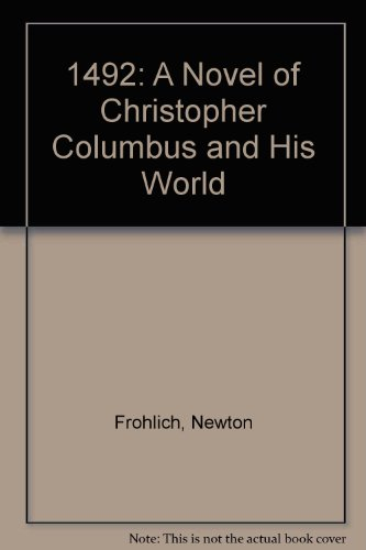 1492: A Novel of Christopher Columbus and His World