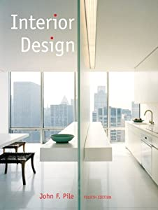 Interior Design (4th Edition) 4th (fourth) Edition by Pile, John F. published by Pearson (2007)