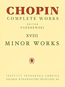 Minor Works: Chopin Complete Works Vol. XVIII from Pwm