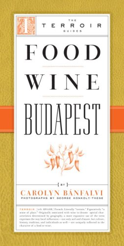 Food Wine Budapest (The Terroir Guides)