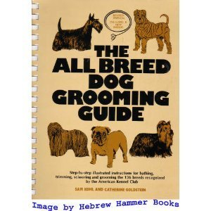 the-all-breed-dog-grooming-guide-by-sam-kohl-1984-01-01