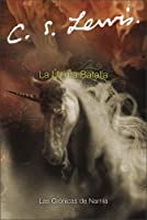La ultima Batalla (Narnia) (Spanish Edition)