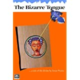 The Bizarre Tongue