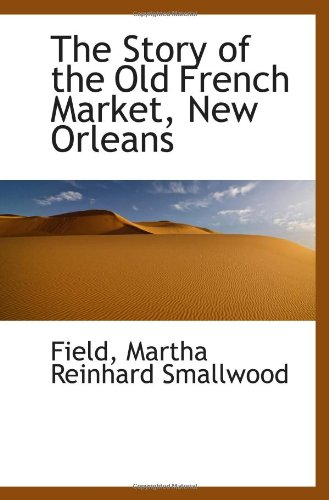 The Story of the Old French Market, New Orleans