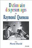 echange, troc Pierre David - Dictionnaire des personnages de Raymond Queneau