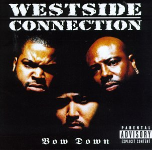 Westside Connection - Bow Down [explicit] - Zortam Music