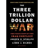img - for [ [ [ The Three Trillion Dollar War: The True Cost of the Iraq Conflict[ THE THREE TRILLION DOLLAR WAR: THE TRUE COST OF THE IRAQ CONFLICT ] By Stiglitz, Joseph E. ( Author )Sep-01-2008 Paperback book / textbook / text book