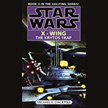Star Wars: The X-Wing Series, Volume 3: The Krytos Trap (       ABRIDGED) by Michael A. Stackpole Narrated by Anthony Heald