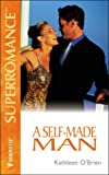 A Self-Made Man: The Millionaires (Harlequin Superromance No. 967) (0373709676) by Kathleen O'Brien