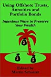 img - for Using Offshore Trusts, Annuities and Portfolio Bonds book / textbook / text book