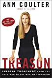 Treason: Liberal Treachery from the Cold War to the War on Terrorism (1400050324) by Coulter, Ann