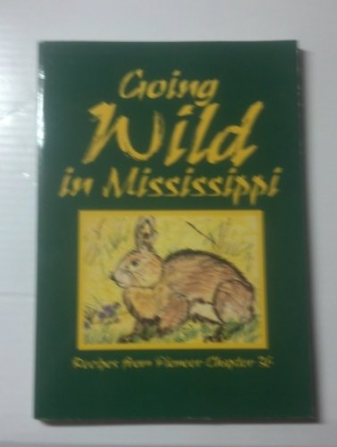 Going Wild In Mississippi: Recipes From Pioneer Chapter 36