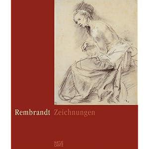 Rembrandt. Die Zeichnungen im Berliner Kupferstichkabinett. Kritischer Katalog