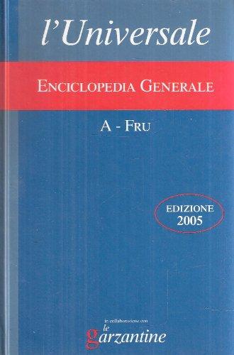 L'UNIVERSALE - ENCICLOPEDIA GENERALE - A-FRU
