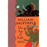 The Age of Kali: Travels and Encounters in Indiaby William Dalrymple