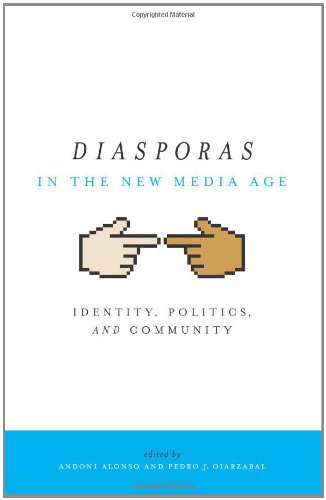 Diasporas in the New Media Age: Identity, Politics, and...