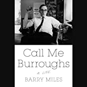 Call Me Burroughs: A Life | [Barry Miles]