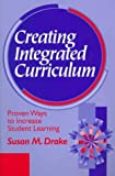 Creating integrated curriculum :  proven ways to increase student learning /
