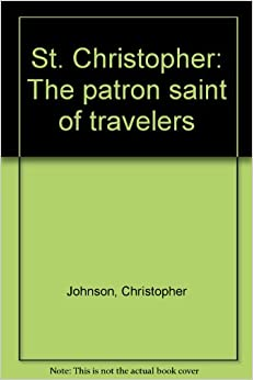 St. Christopher: The patron saint of travelers