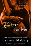 Burn for Me (Entangled Brazen) (Fighting Fire)