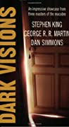 Dark Visions by Stephen King, George R. R. Martin, Dan Simmons cover image