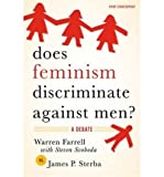 img - for Does Feminism Discriminate Against Men?: A Debate (Point/Counterpoint (Oxford Paperback)) by Farrell, Warren, Svoboda, Steven, Sterba, James P. (2007) Paperback book / textbook / text book