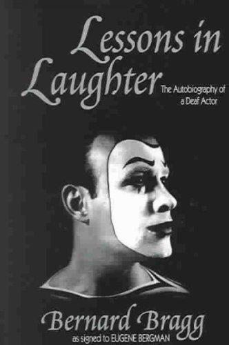 Lessons in Laughter: An Autobiography of a Deaf Actor, Bernard Bragg, Book on Deaf Culture and Community, Deaf World, Deaf Theatre, Deaf Actor