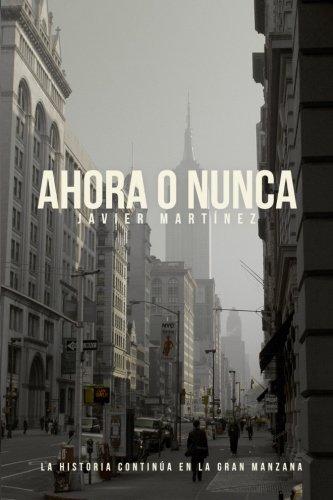 Ahora o nunca: La historia contin a en la Gran Manzana (Aqu y ahora) (Spanish Edition)