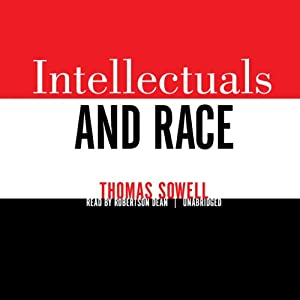 Intellectuals and Race | [Thomas Sowell]