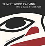 Tlingit Wood Carving: How to Carve a Tlingit Mask