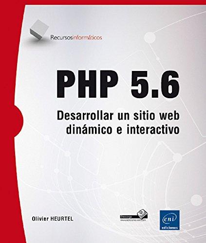 PHP 5.6. Desarrollar Un Sitio Web Dinámico E Interactivo