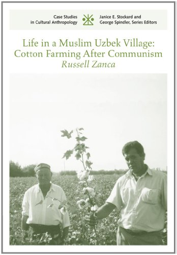 Life in a Muslim Uzbek Village: Cotton Farming After Communism (Case Studies in Cultural Anthropology)
