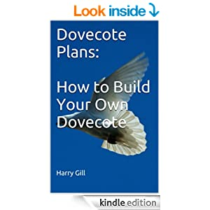 Dovecote Plans How To Build Your Own Dovecote Kindle