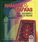 Namaaz and Du'aas: The Beginner's Gui...