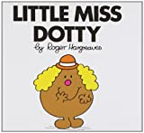 Roger Hargreaves Little Miss Dotty: 14 (Little Miss Classic Library)