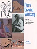 img - for Figure Drawing Workshop: How to Make Inspiring Figure Drawings in All Media book / textbook / text book