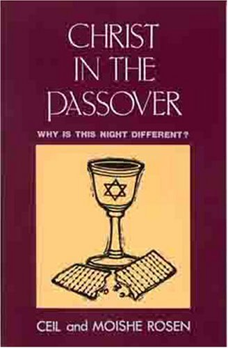 Christ in the Passover, CEIL ROSEN, MOISHE ROSEN
