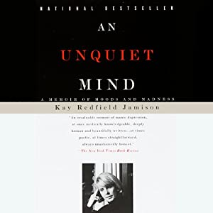 An Unquiet Mind | [Kay Redfield Jamison]