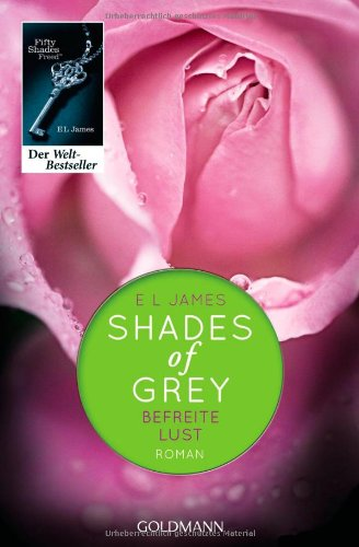 Shades of Grey - Befreite Lust: Band 3 - Roman