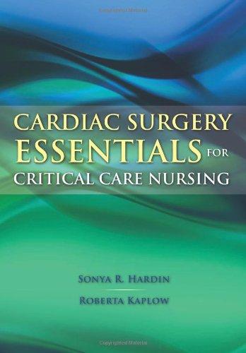 Cardiac Surgery Essentials For Critical Care Nursing (Hardin, Cardiac Surgery Essentials For Critical Care Nursing)