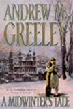A Midwinter's Tale (0312865716) by Greeley, Andrew M.