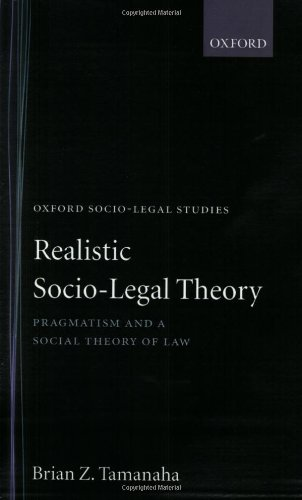 Realistic Socio-Legal Theory: Pragmatism and a Social Theory of Law (Oxford Socio-Legal Studies)
