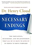 img - for Necessary Endings: The Employees, Businesses, and Relationships That All of Us Have to Give Up in Order to Move Forward book / textbook / text book