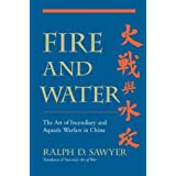 Fire And Water: The Art Of Incendiary And Aquatic Warfare In China