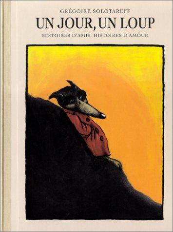 Un jour, un loup : Histoires d'amis, Histoires d'amour