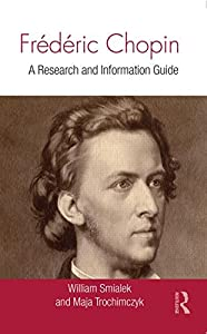 Frédéric Chopin: A Research and Information Guide (Routledge Music Bibliographies) by Routledge