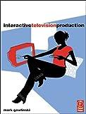 Interactive Television Production Mark Gawlinski