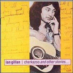 Ian Gillan - Cherkazoo And Other Stories - Zortam Music