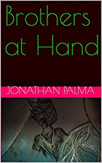 Brothers At Hand: Breaking Grounds by Jonathan Palma ebook deal